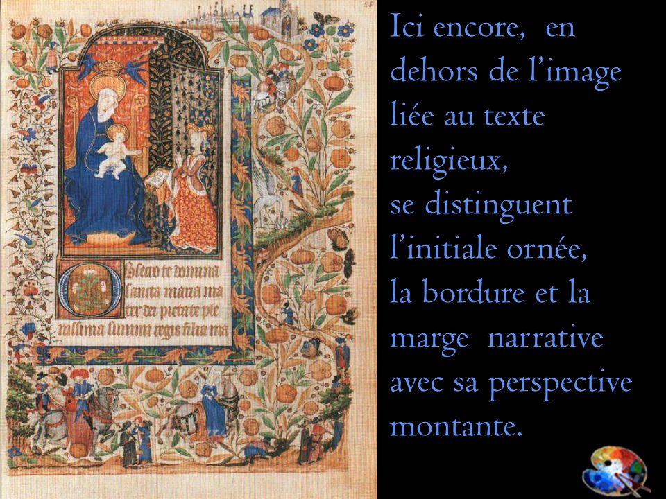Ici encore, en dehors de limage liée au texte religieux, se distinguent linitiale ornée, la bordure et la marge narrative avec sa perspective montante