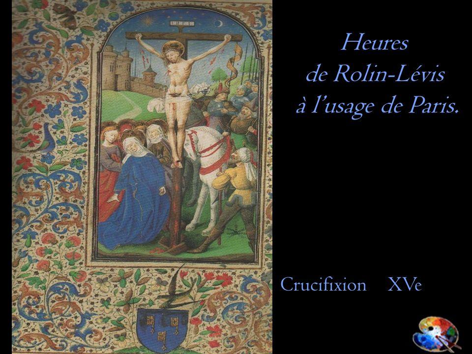 Heures de Rolin-Lévis à lusage de Paris. Crucifixion XVe