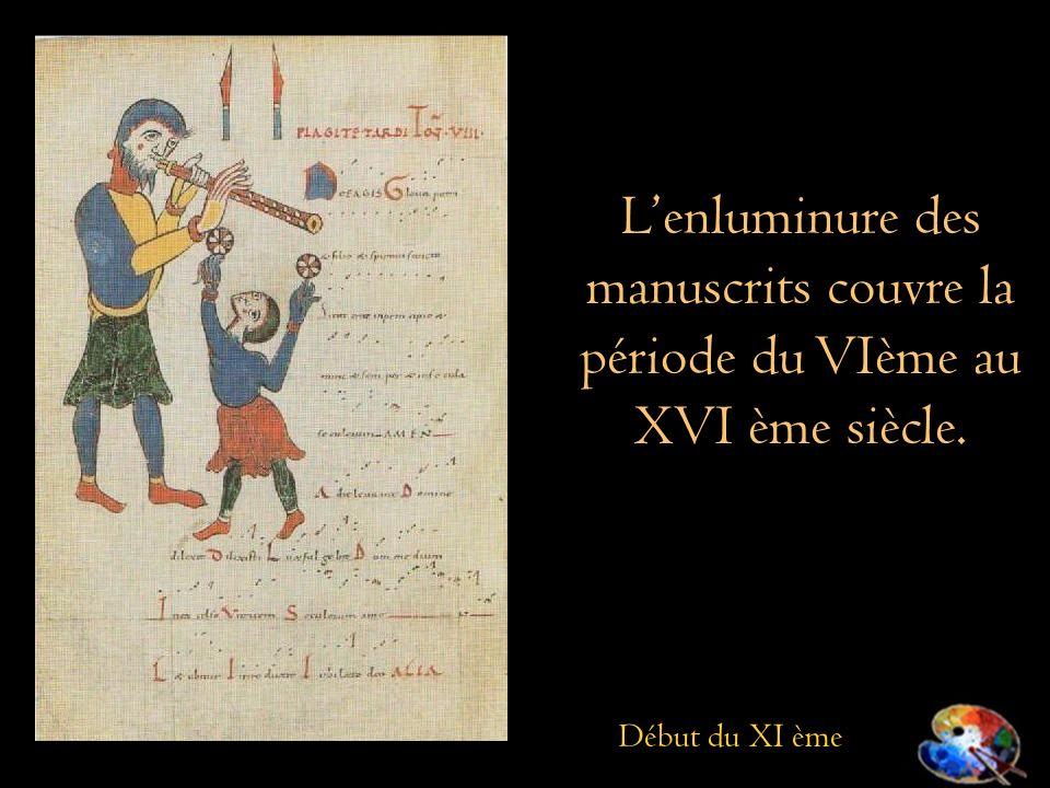 Lenluminure des manuscrits couvre la période du VIème au XVI ème siècle. Début du XI ème