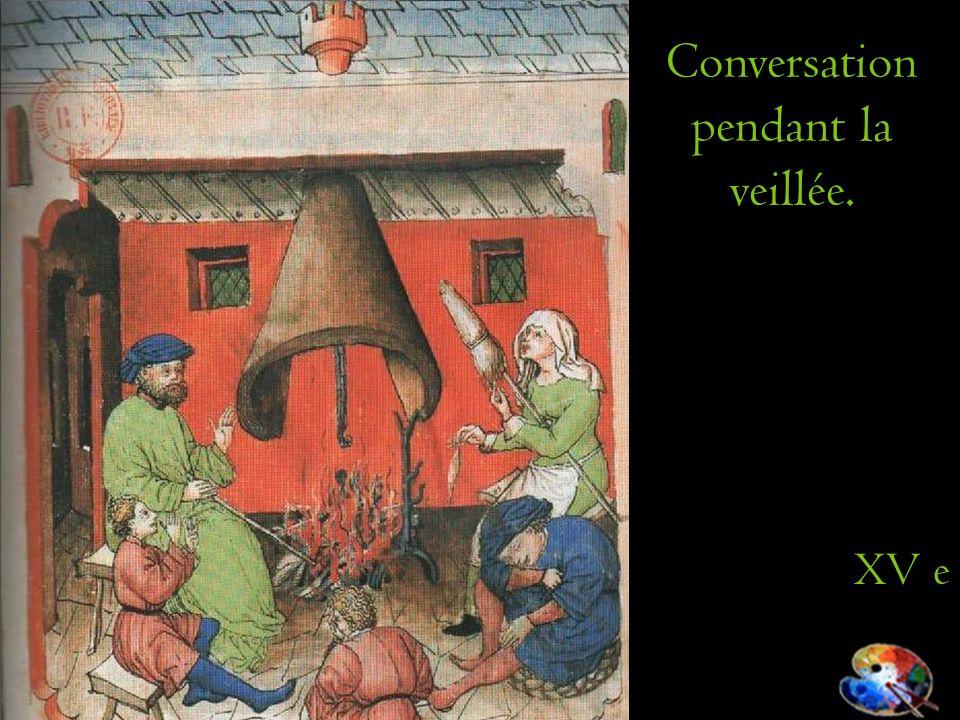 Conversation pendant la veillée. XV e