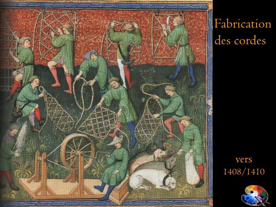 Fabrication des cordes vers 1408/1410