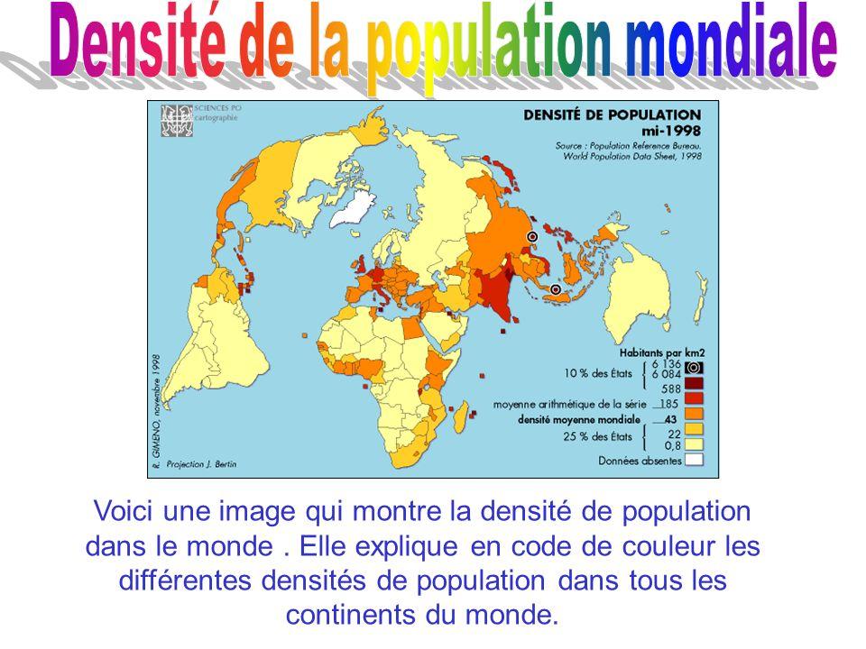 Voici une image qui montre la densité de population dans le monde. Elle explique en code de couleur les différentes densités de population dans tous l