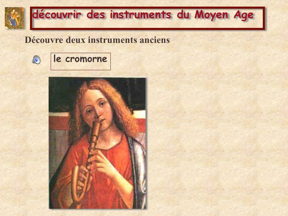 le cromorne Découvre deux instruments anciens la chalemie découvrir des instruments du Moyen Age