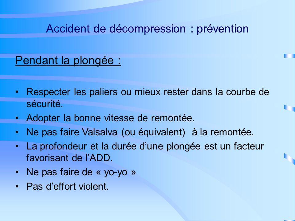 Accident de décompression : prévention Avant la plongée : Être en bonne condition physique.
