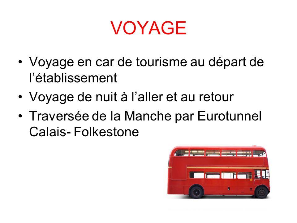 VOYAGE Voyage en car de tourisme au départ de létablissement Voyage de nuit à laller et au retour Traversée de la Manche par Eurotunnel Calais- Folkestone