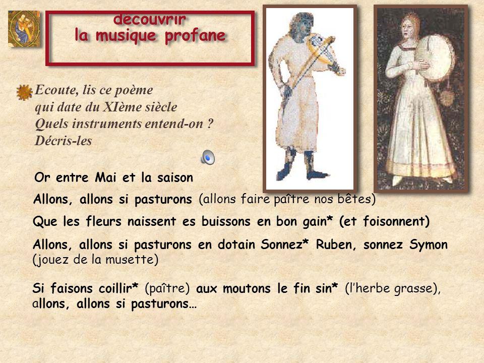 découvrir la musique profane découvrir la musique profane Ecoute, lis ce poème qui date du XIème siècle Quels instruments entend-on .