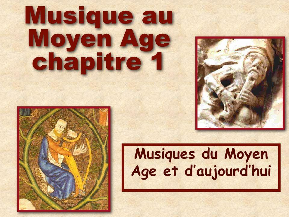 Musique au Moyen Age chapitre 1 Musique au Moyen Age chapitre 1 Musiques du Moyen Age et daujourdhui