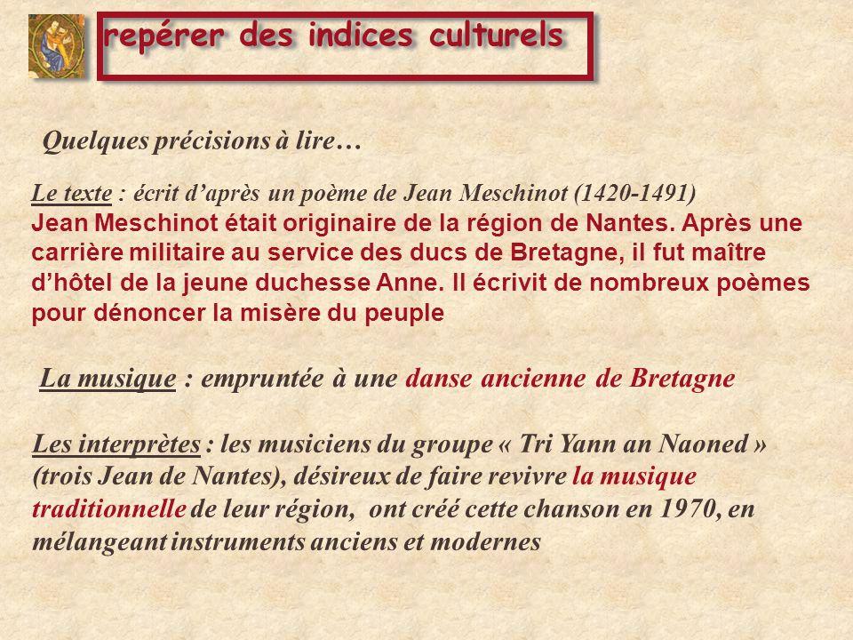 Le texte : écrit daprès un poème de Jean Meschinot (1420-1491) Jean Meschinot était originaire de la région de Nantes. Après une carrière militaire au