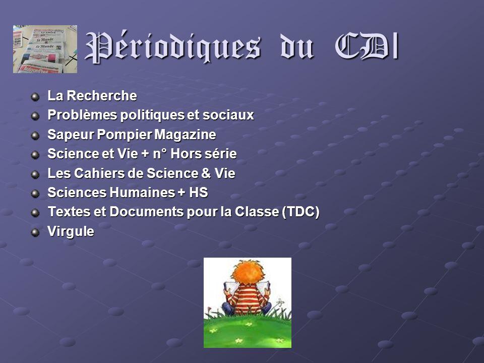 Périodiques du CD I La Recherche Problèmes politiques et sociaux Sapeur Pompier Magazine Science et Vie + n° Hors série Les Cahiers de Science & Vie S