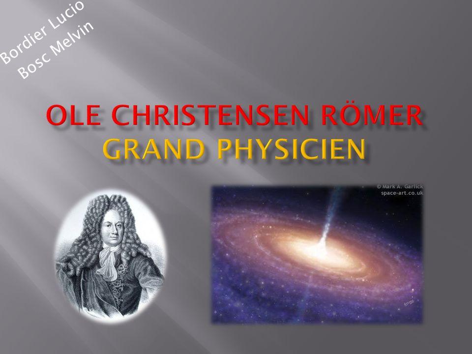 OLE Christensen Römer est né le 25 Septembre 1644.