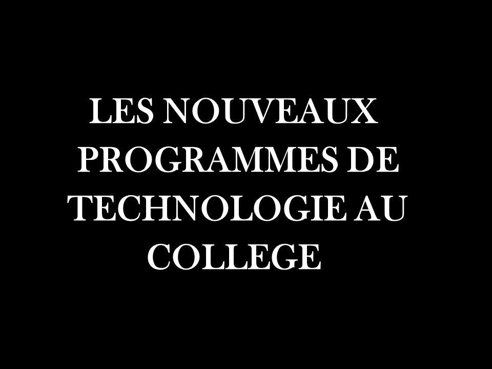 LES NOUVEAUX PROGRAMMES DE TECHNOLOGIE AU COLLEGE