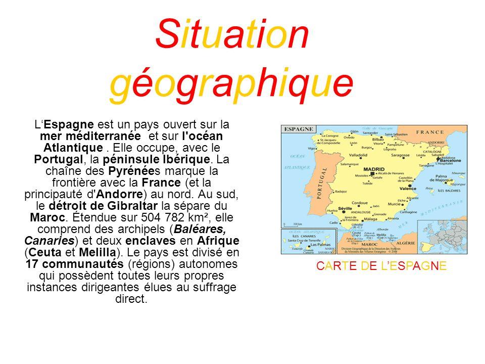 Situation géographique LEspagne est un pays ouvert sur la mer méditerranée et sur l'océan Atlantique. Elle occupe, avec le Portugal, la péninsule Ibér