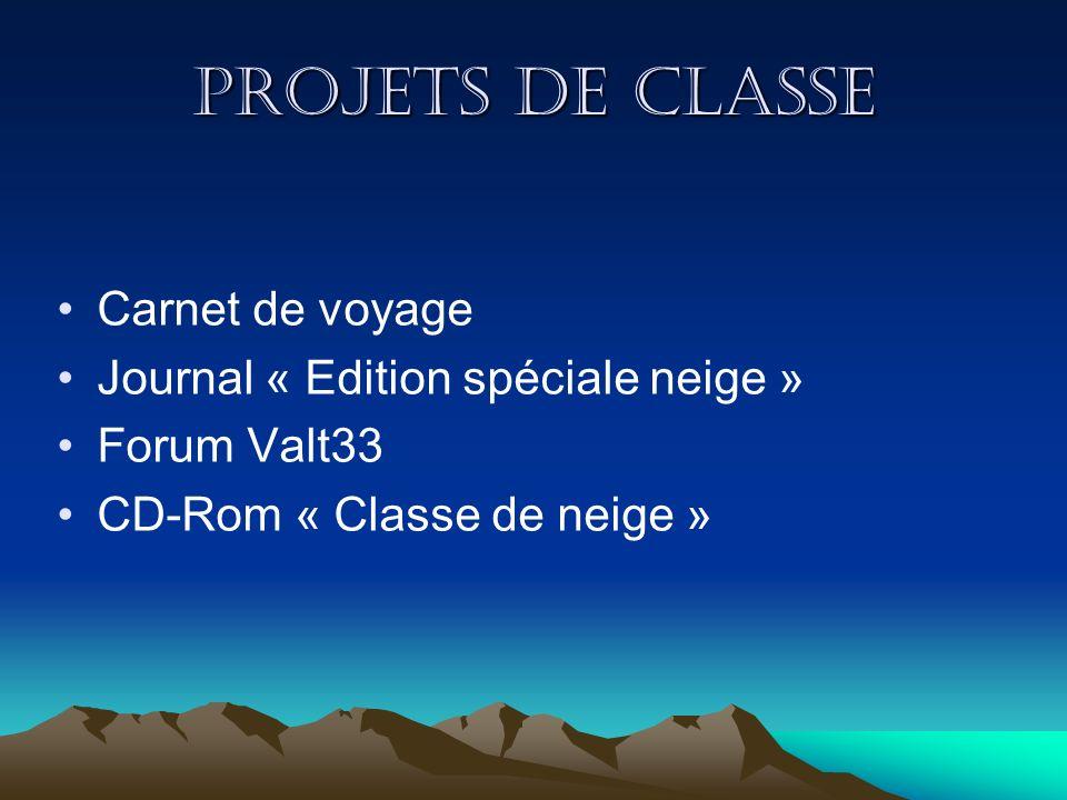 Projets de classe Carnet de voyage Journal « Edition spéciale neige » Forum Valt33 CD-Rom « Classe de neige »