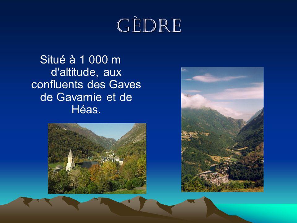 Gèdre Situé à 1 000 m d'altitude, aux confluents des Gaves de Gavarnie et de Héas.