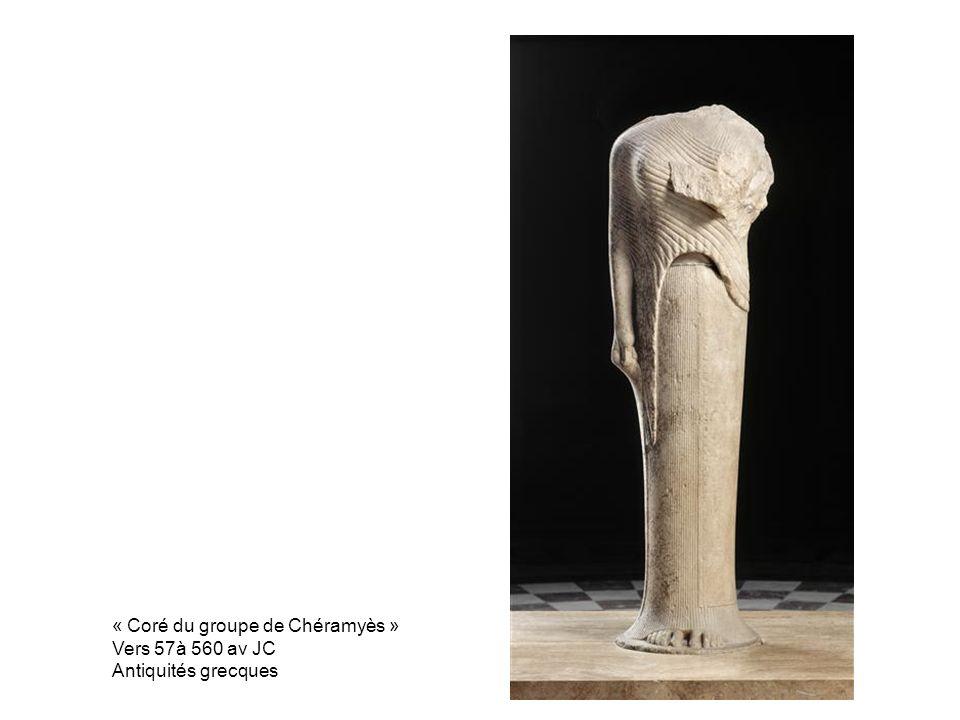 « Coré du groupe de Chéramyès » Vers 57à 560 av JC Antiquités grecques