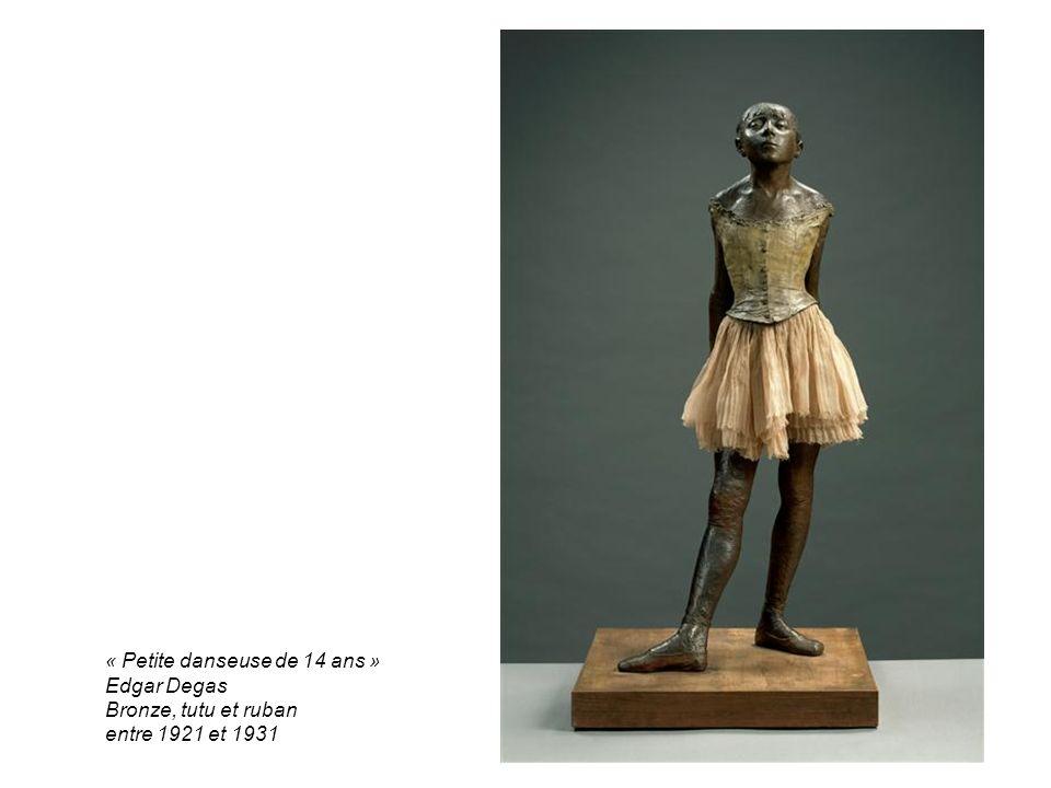 « Petite danseuse de 14 ans » Edgar Degas Bronze, tutu et ruban entre 1921 et 1931