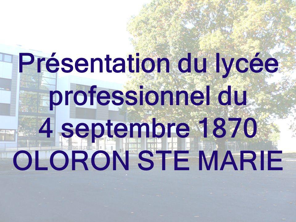 Présentation du lycée professionnel du 4 septembre 1870 OLORON STE MARIE