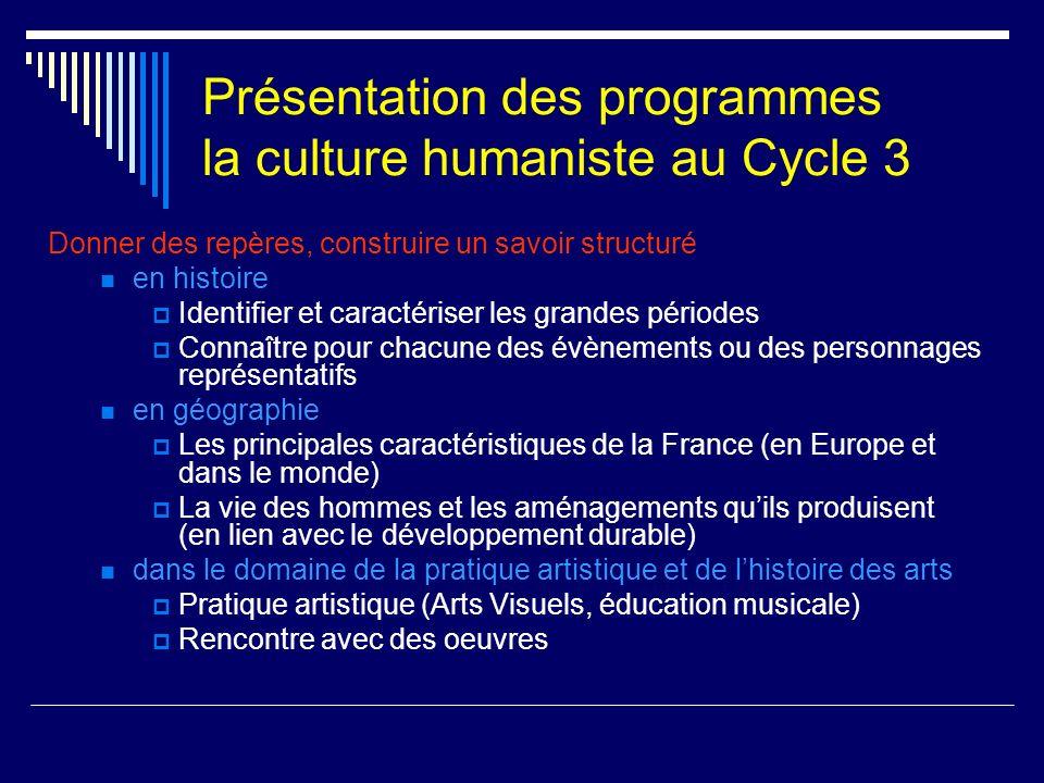 Présentation des programmes la culture humaniste au Cycle 3 Donner des repères, construire un savoir structuré en histoire Identifier et caractériser