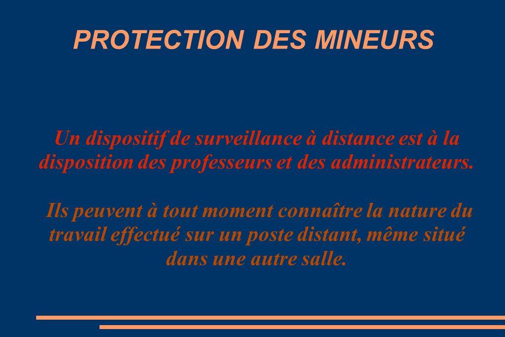 PROTECTION DES MINEURS Un dispositif de surveillance à distance est à la disposition des professeurs et des administrateurs.