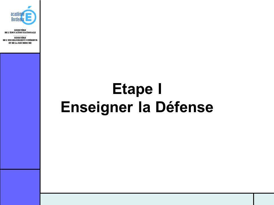 Etape I Enseigner la Défense