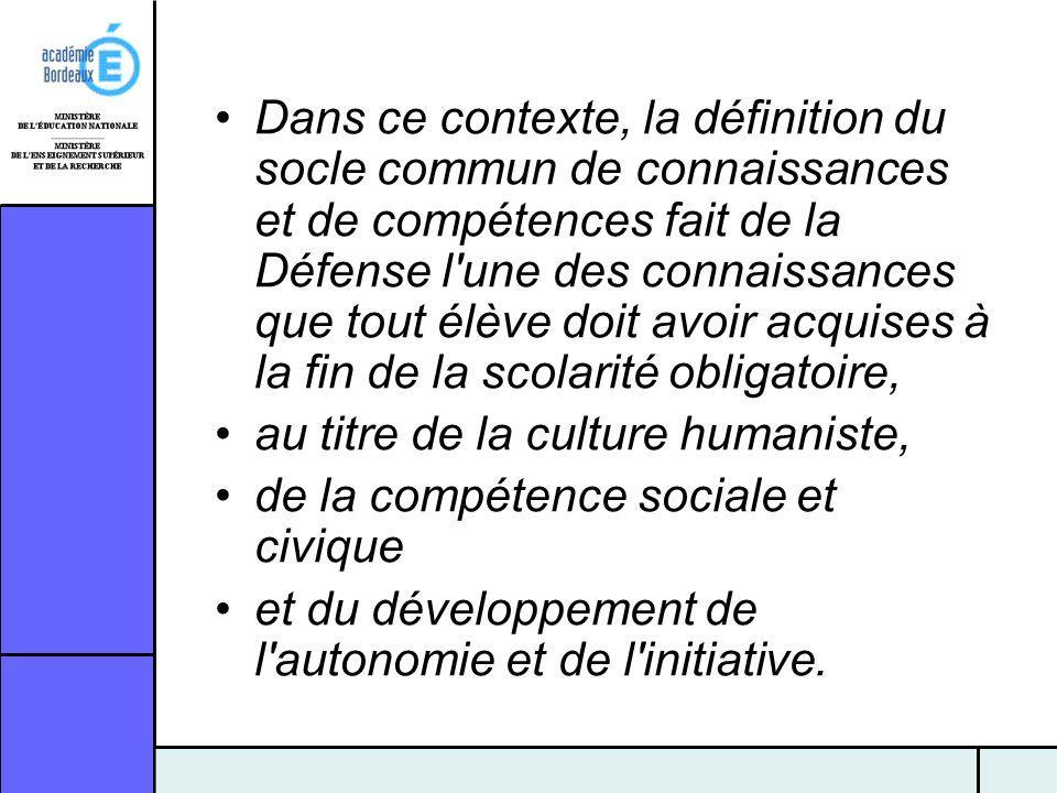 Dans ce contexte, la définition du socle commun de connaissances et de compétences fait de la Défense l'une des connaissances que tout élève doit avoi