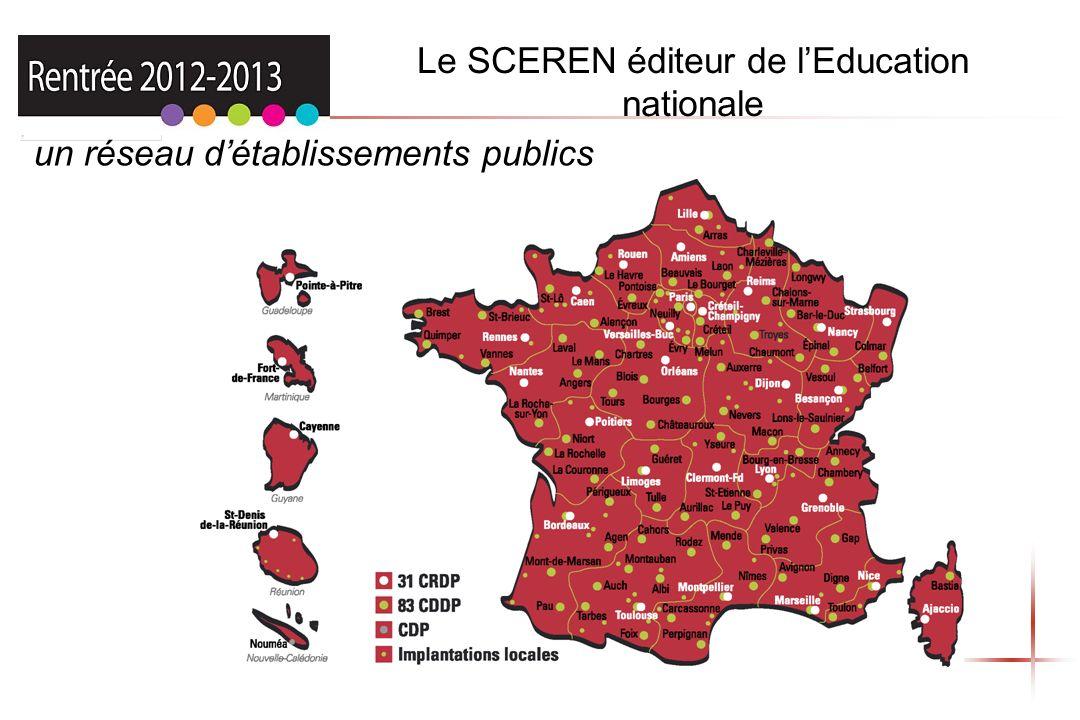 Le SCEREN éditeur de lEducation nationale un réseau détablissements publics