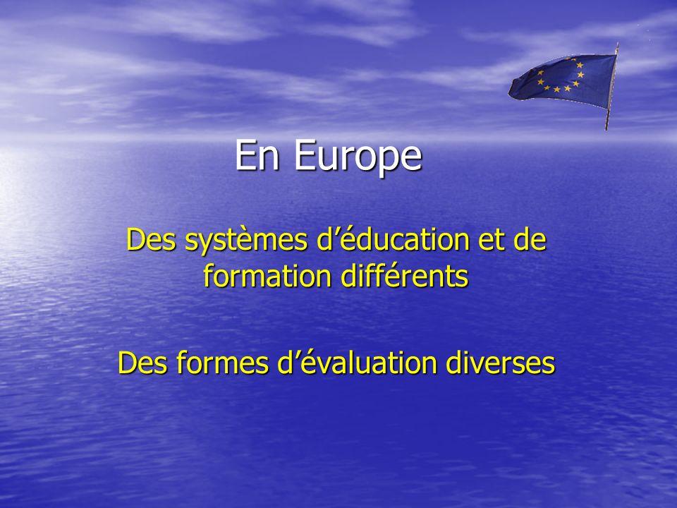 En Europe Des systèmes déducation et de formation différents Des formes dévaluation diverses