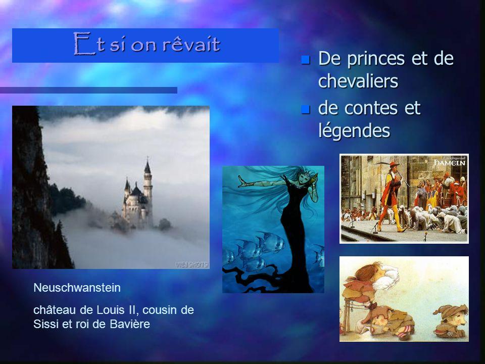 Et si on rêvait n De princes et de chevaliers n de contes et légendes Neuschwanstein château de Louis II, cousin de Sissi et roi de Bavière