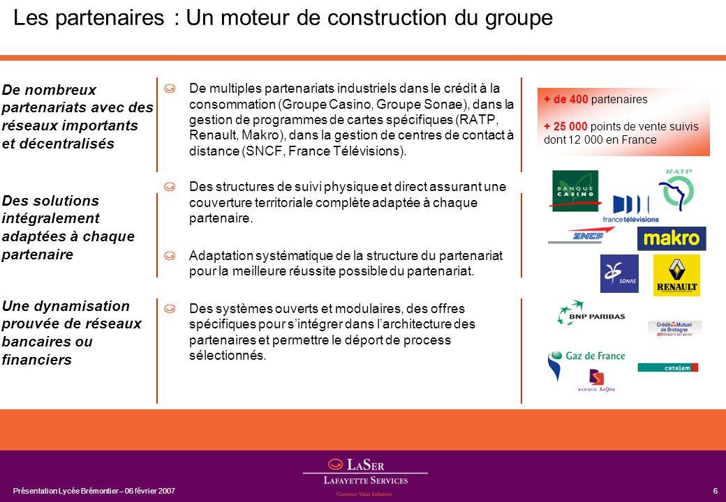 Présentation Lycée Brémontier – 06 février 20076 Les partenaires : Un moteur de construction du groupe De multiples partenariats industriels dans le c