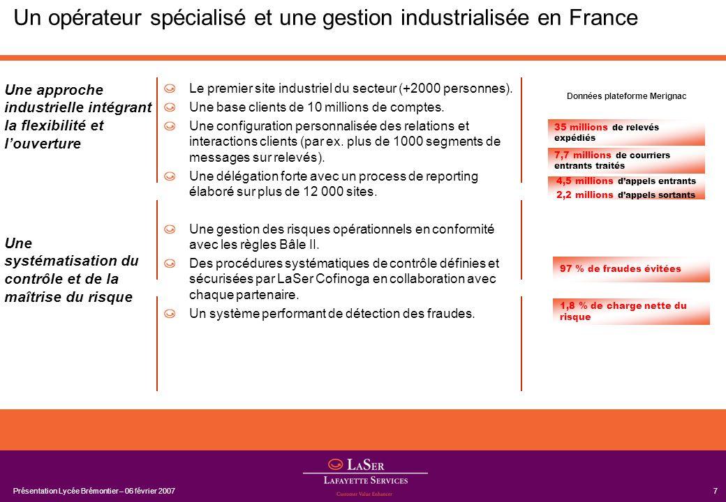 Présentation Lycée Brémontier – 06 février 20077 Un opérateur spécialisé et une gestion industrialisée en France Le premier site industriel du secteur