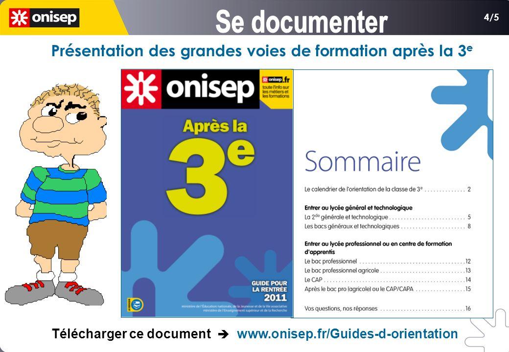 4/5 Présentation des grandes voies de formation après la 3 e Télécharger ce document www.onisep.fr/Guides-d-orientation