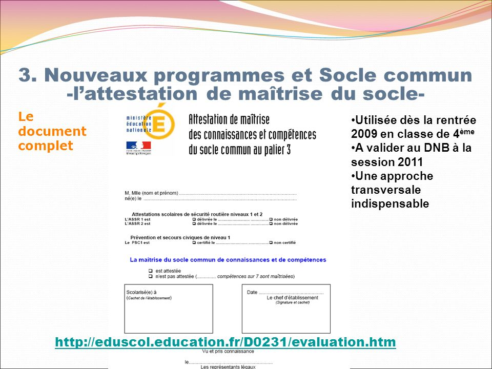 Le document complet http://eduscol.education.fr/D0231/evaluation.htm 3.