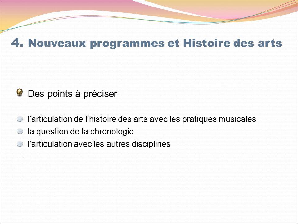 Des points à préciser larticulation de lhistoire des arts avec les pratiques musicales la question de la chronologie larticulation avec les autres disciplines … 4.