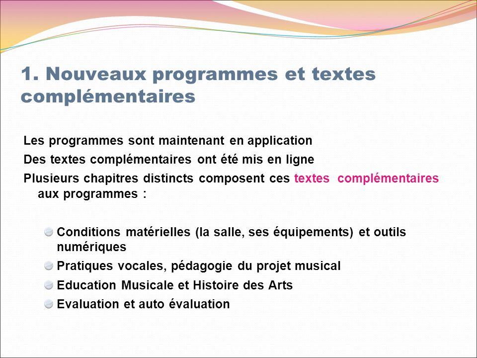 1. Nouveaux programmes et textes complémentaires Les programmes sont maintenant en application Des textes complémentaires ont été mis en ligne Plusieu