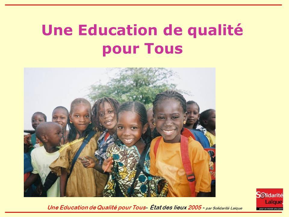 Une Education de Qualité pour Tous- État des lieux 2005 - par Solidarité Laïque Et lobjectif 2 .