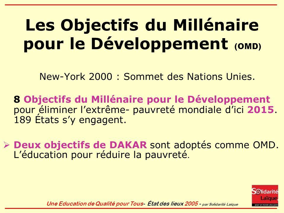 Une Education de Qualité pour Tous- État des lieux 2005 - par Solidarité Laïque Les Objectifs du Millénaire pour le Développement (OMD) New-York 2000