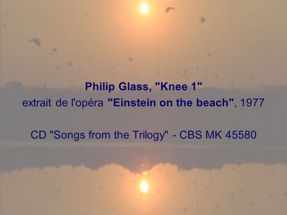 Philip Glass, Knee 1 extrait de l opéra Einstein on the beach , 1977 CD Songs from the Trilogy - CBS MK 45580