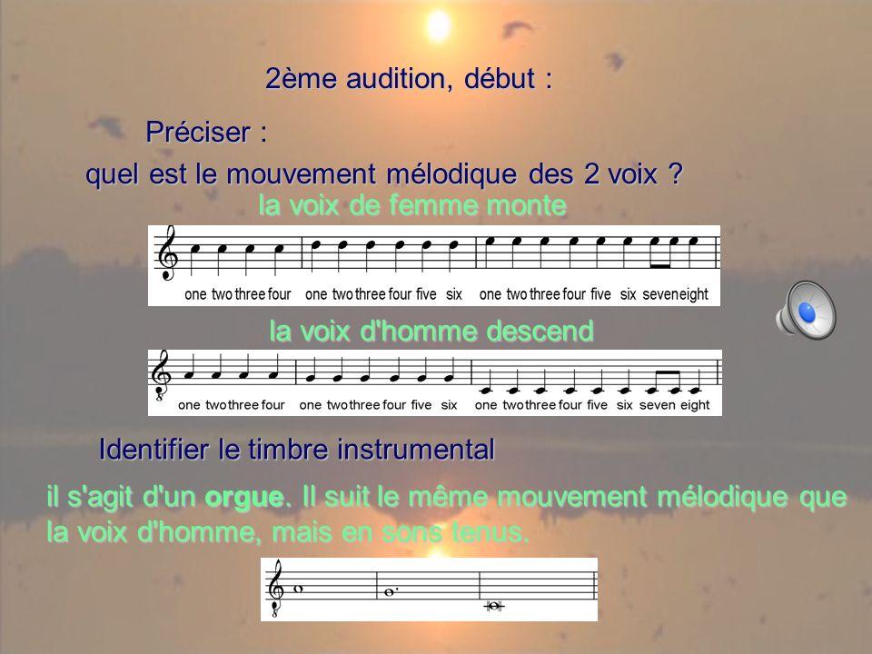 2ème audition, début : 2ème audition, début : Préciser Préciser : quel est le mouvement mélodique des 2 voix .