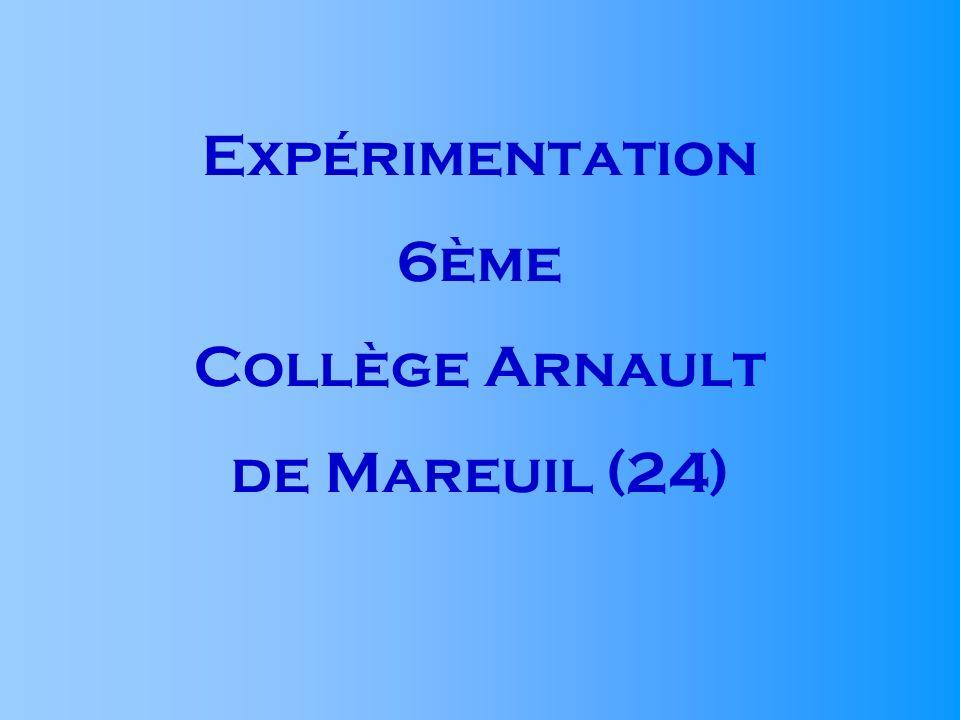 Expérimentation 6ème Collège Arnault de Mareuil (24)