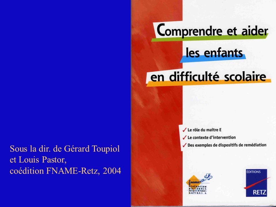 Sous la dir. de Gérard Toupiol et Louis Pastor, coédition FNAME-Retz, 2004