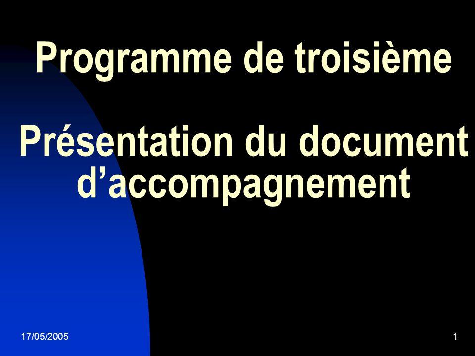 17/05/20051 Programme de troisième Présentation du document daccompagnement