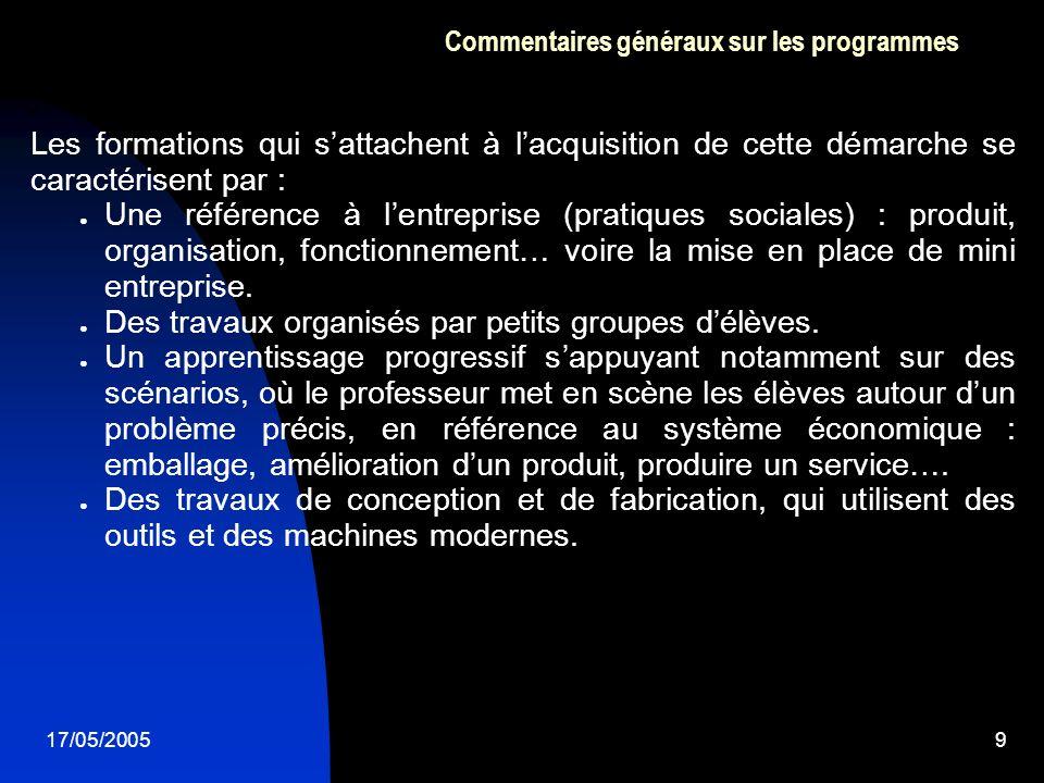 17/05/20059 Commentaires généraux sur les programmes Les formations qui sattachent à lacquisition de cette démarche se caractérisent par : Une référen