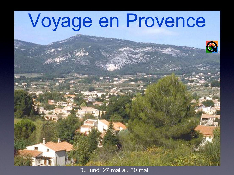 Voyage en Provence Du lundi 27 mai au 30 mai