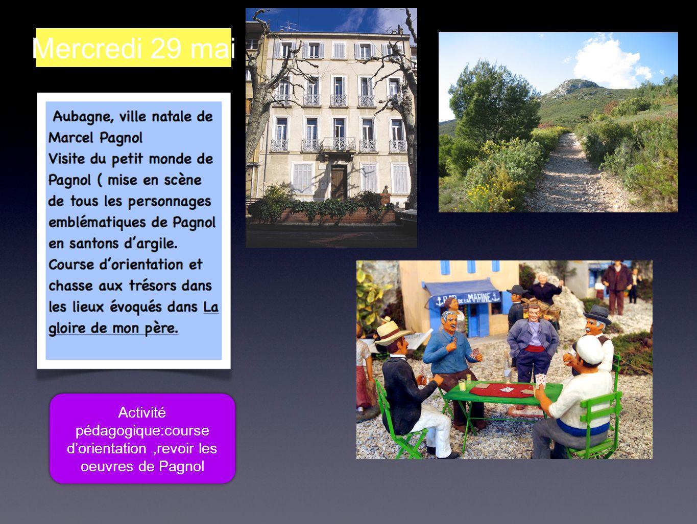 Mercredi 29 mai Activité pédagogique:course dorientation,revoir les oeuvres de Pagnol