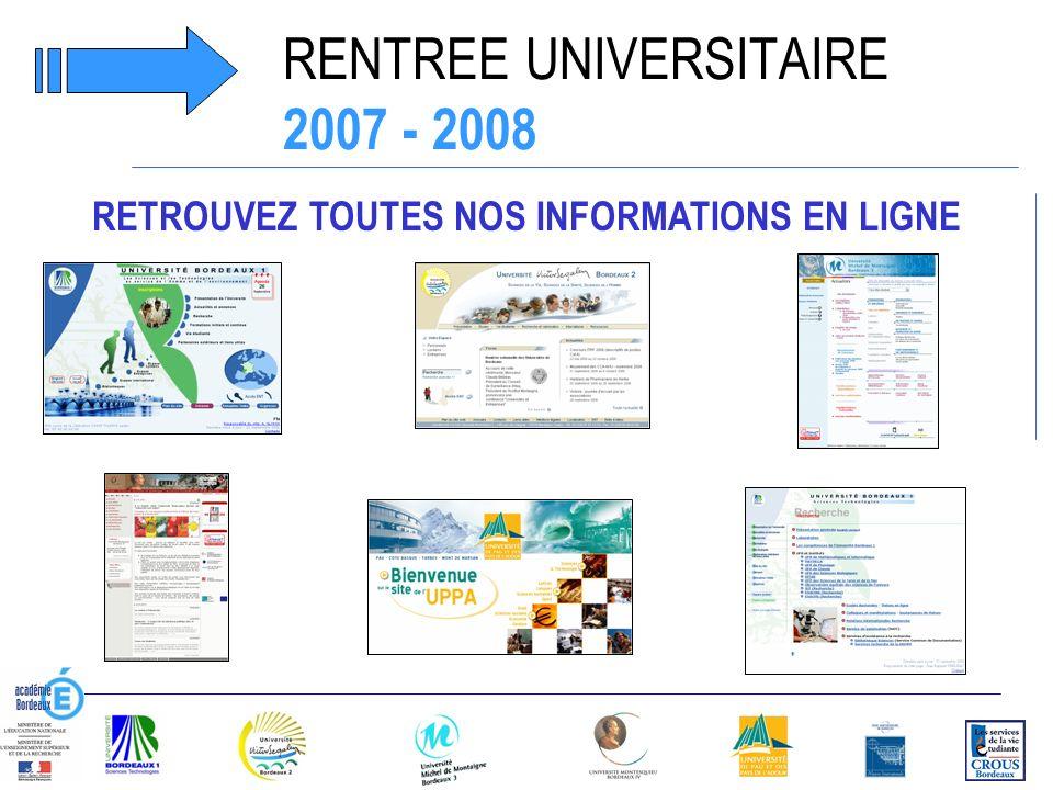RENTREE UNIVERSITAIRE 2007 - 2008 RETROUVEZ TOUTES NOS INFORMATIONS EN LIGNE