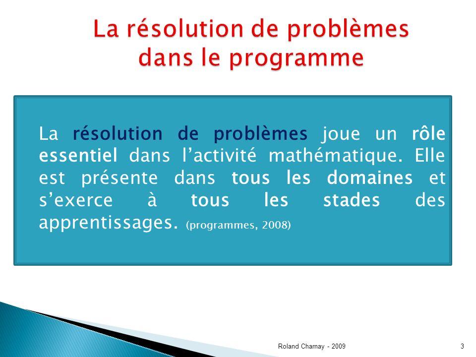 3 La résolution de problèmes joue un rôle essentiel dans lactivité mathématique.