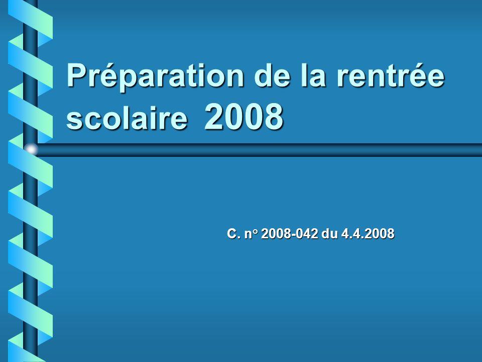 Préparation de la rentrée scolaire 2008 C. n° 2008-042 du 4.4.2008