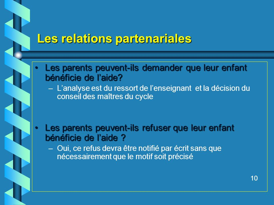Les relations partenariales Les parents peuvent-ils demander que leur enfant bénéficie de laide?Les parents peuvent-ils demander que leur enfant bénéf