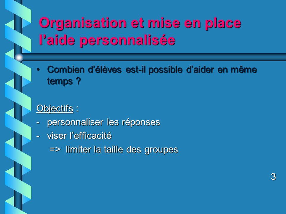 Organisation et mise en place laide personnalisée Qui est responsable des élèves pendant les aides ?Qui est responsable des élèves pendant les aides .