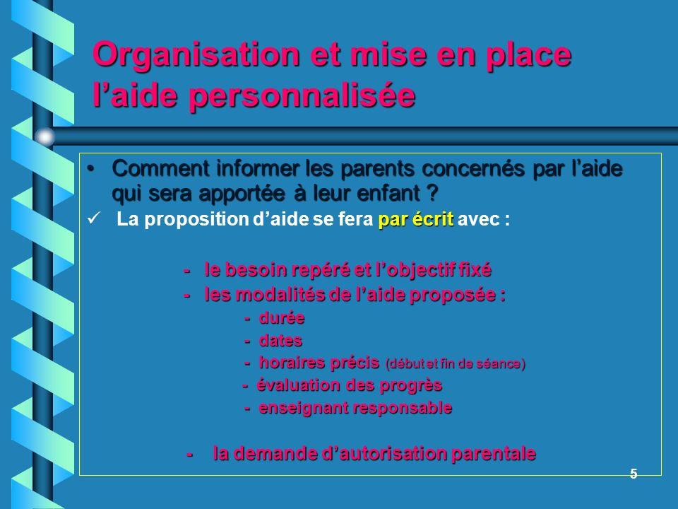 Organisation et mise en place laide personnalisée Comment informer les parents concernés par laide qui sera apportée à leur enfant ?Comment informer l